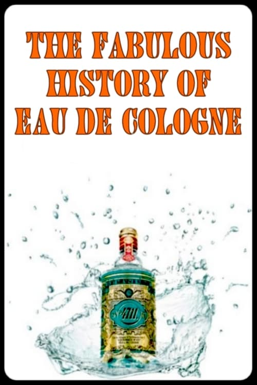 Mira La Película La fabuleuse histoire de l'Eau de Cologne En Buena Calidad Hd 1080p