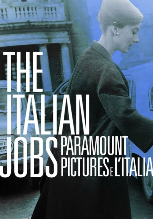 The Italian Jobs: Paramount Pictures e l'Italia (2017)