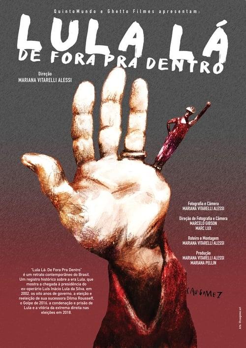 Lula Lá: De Fora Pra Dentro