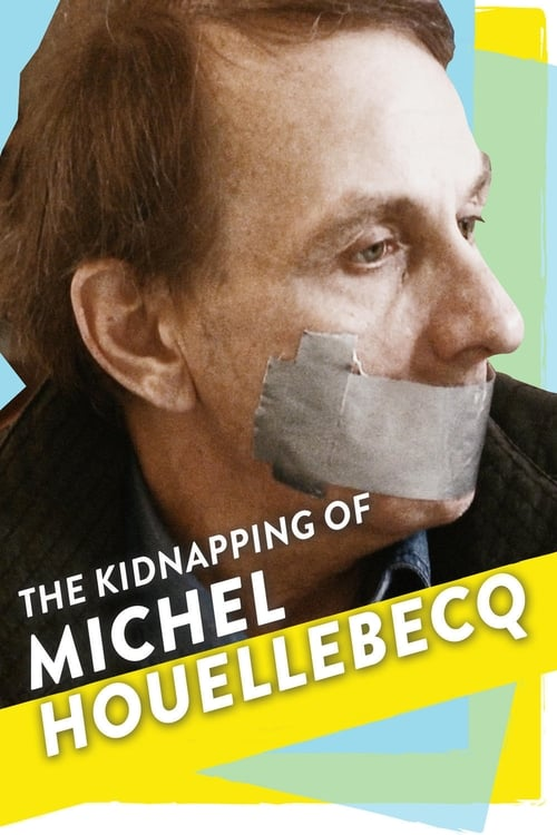 Largescale poster for The Kidnapping of Michel Houellebecq