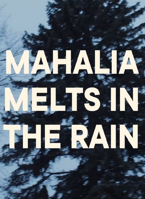 Mahalia Melts in the Rain