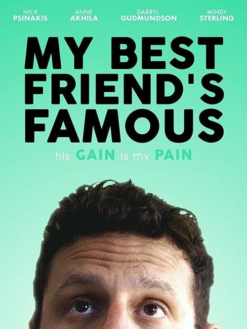 مشاهدة فيلم My Best Friend's Famous مع ترجمة على الانترنت