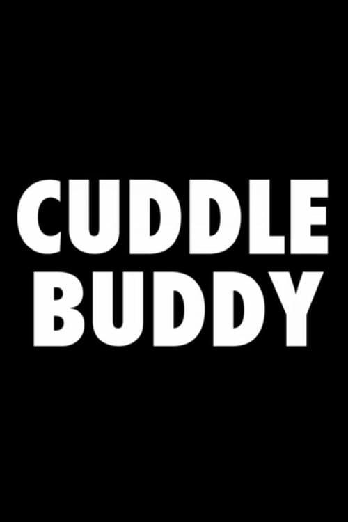 Watch Cuddle Buddy HD Full Online