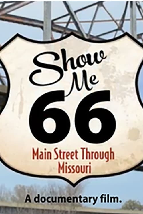 Show Me 66: Main Street Through Missouri (2016)