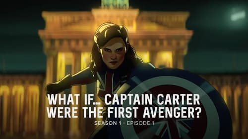 What If...? - Season 1 - Episode 1: What If… Captain Carter Were The First Avenger?