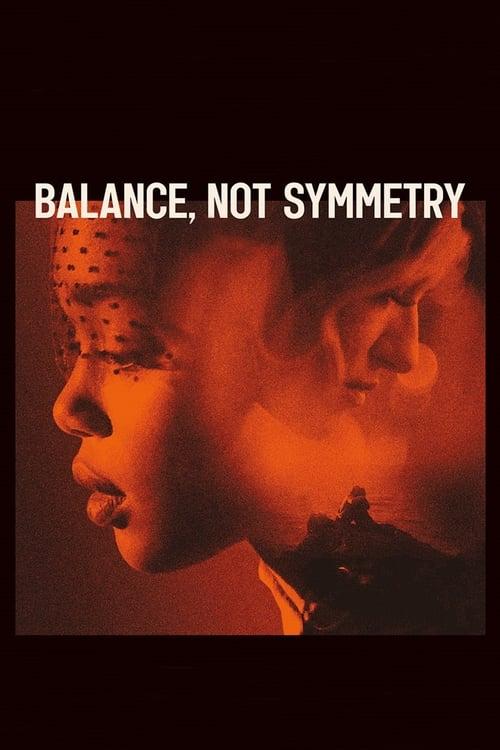 مشاهدة فيلم Balance, Not Symmetry مع ترجمة باللغة العربية
