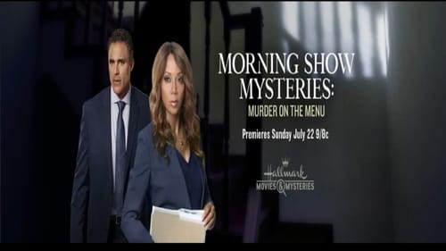 Morning Show Mysteries: Murder on the Menu. (2018)