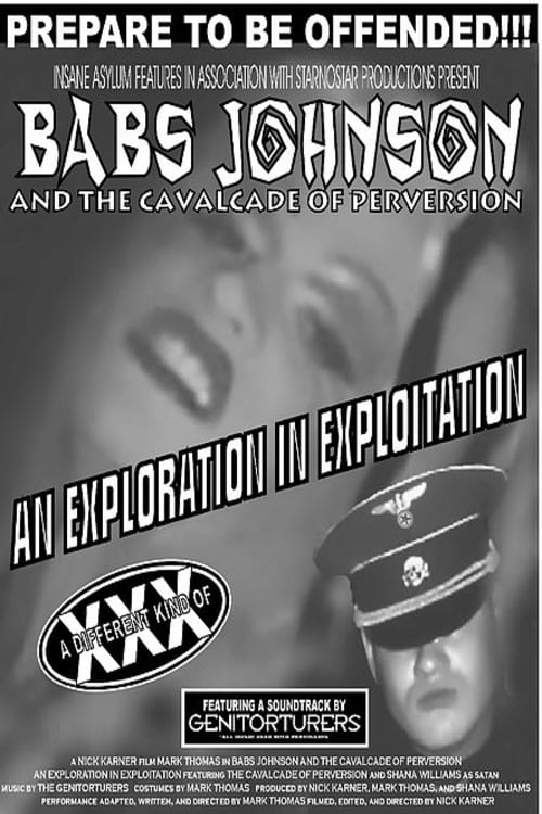 Babs Johnson and the Cavalcade of Perversion: An Exploration in Exploitation (2005)