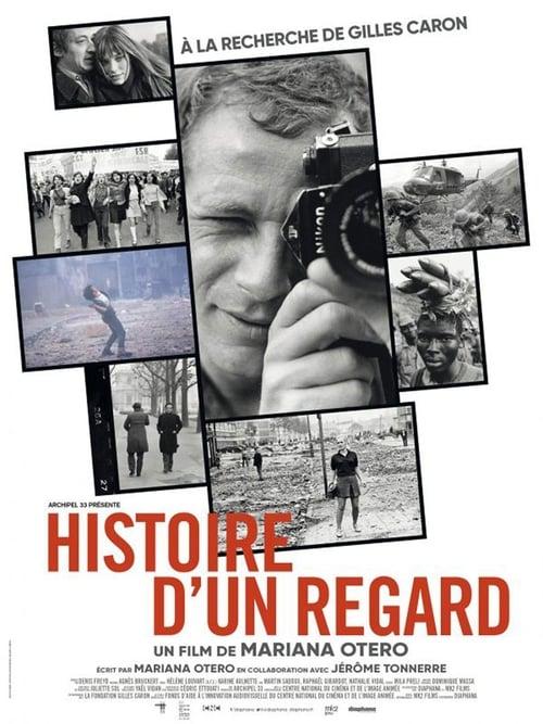 Regarde Histoire d'un regard - A la recherche de Gilles Caron En Bonne Qualité Hd
