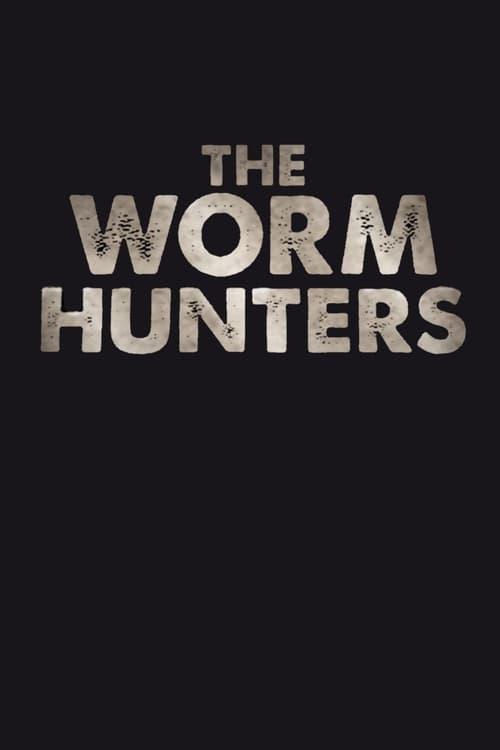 The Worm Hunters ( The Worm Hunters )