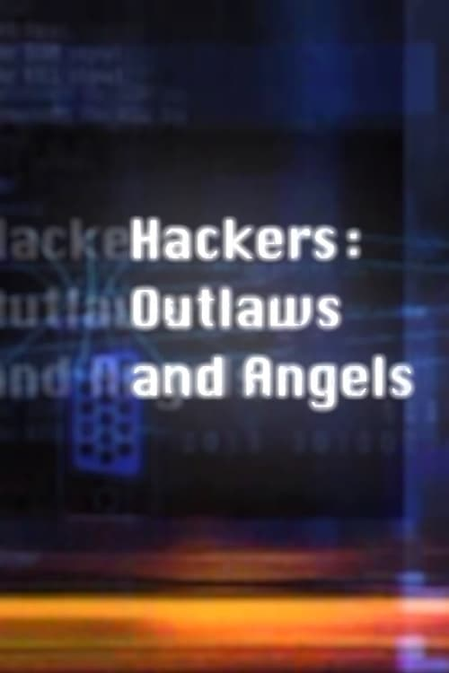 Hackers: Outlaws and Angels