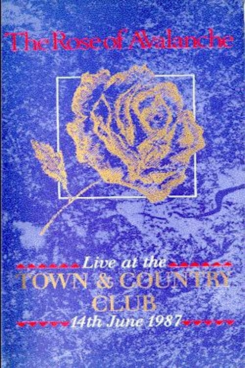 The Rose of Avalanche Live at the Town & Country Club 14th June 1987 (1970)