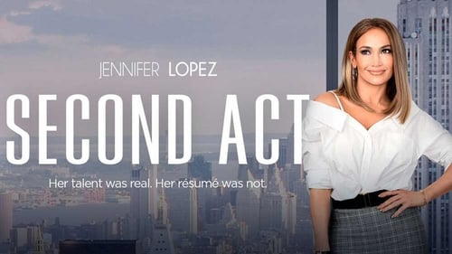 Second Act - Her talent was real. Her résumé was not. - Azwaad Movie Database