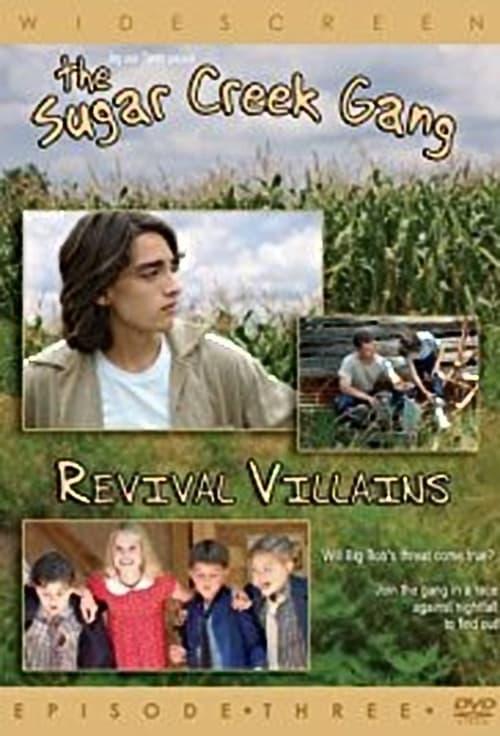 Sugar Creek Gang: Revival Villains (2005)