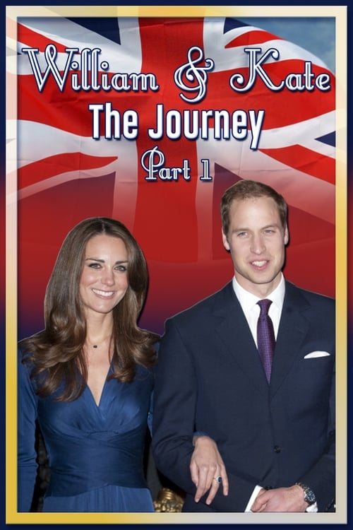 William & Kate: The Journey, Part 1