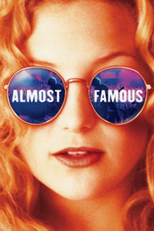 Almost Famous ( Şöhrete Bir Adım )