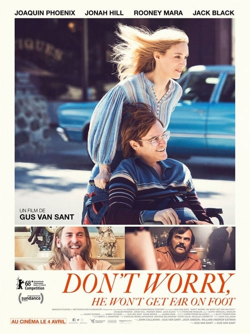 Fr Don't worry, he won't get far on foot Film Streaming Complet