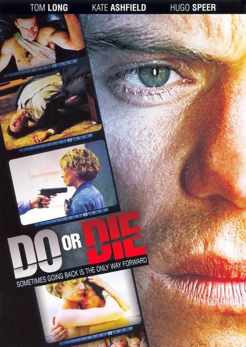 Film Ansehen Do or Die Kostenlos