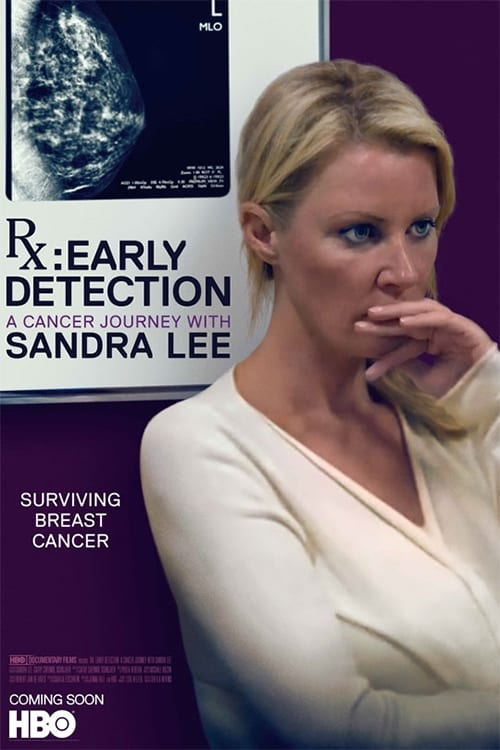 RX: Early Detection - A Cancer Journey with Sandra Lee (2018)
