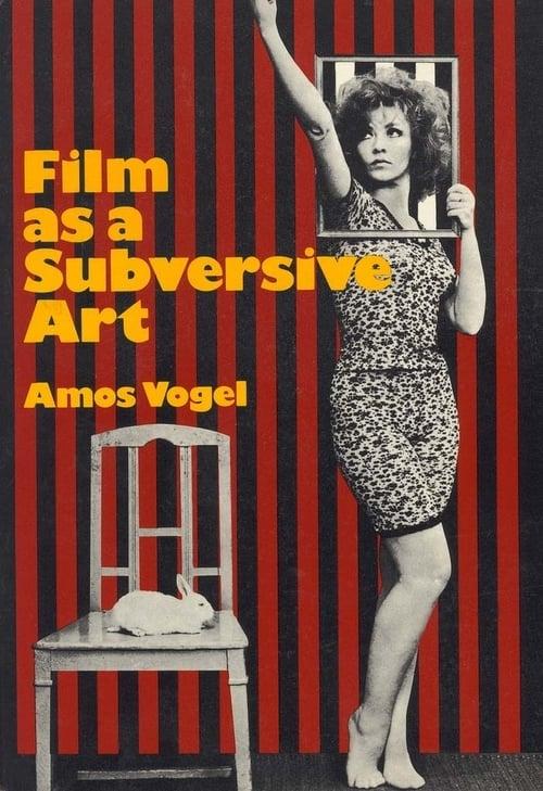 Film as Subversive Art: Amos Vogel and Cinema 16 MEGA
