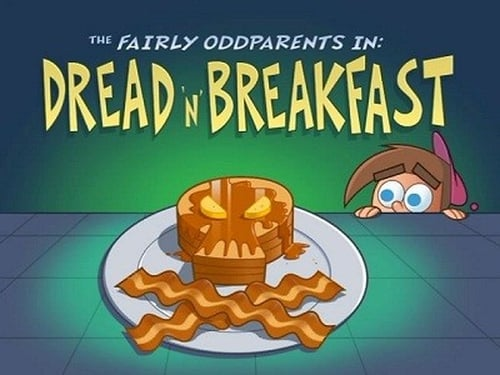 The Fairly Oddparents 2008 720p Webrip: Season 6 – Episode Dread & Breakfast