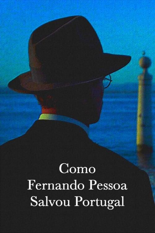 Mira Cómo Fernando Pessoa salvó Portugal Con Subtítulos En Línea