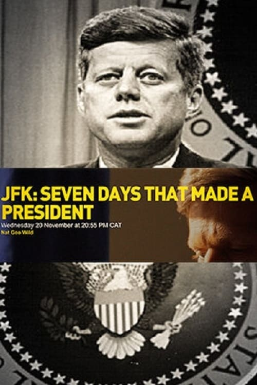 JFK: Seven Days That Made a President (2013)