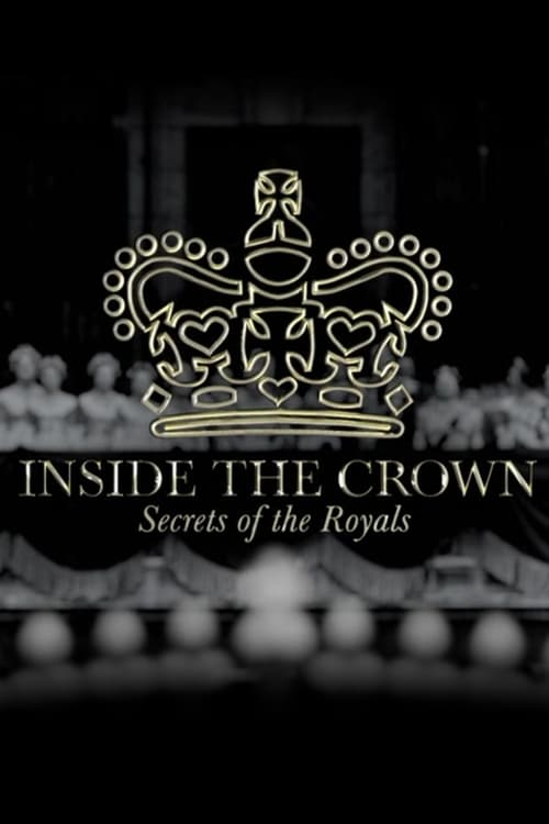 Inside the Crown: Secrets of the Royals
