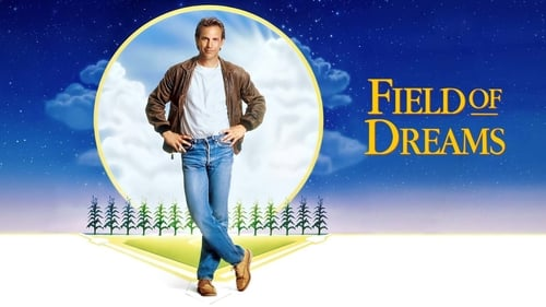 Field of Dreams - If you believe the impossible, the incredible can come true. - Azwaad Movie Database