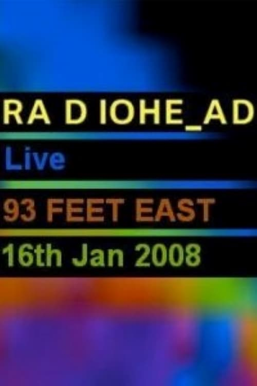 Watch Radiohead - Live From 93 Feet East, London Online Insing