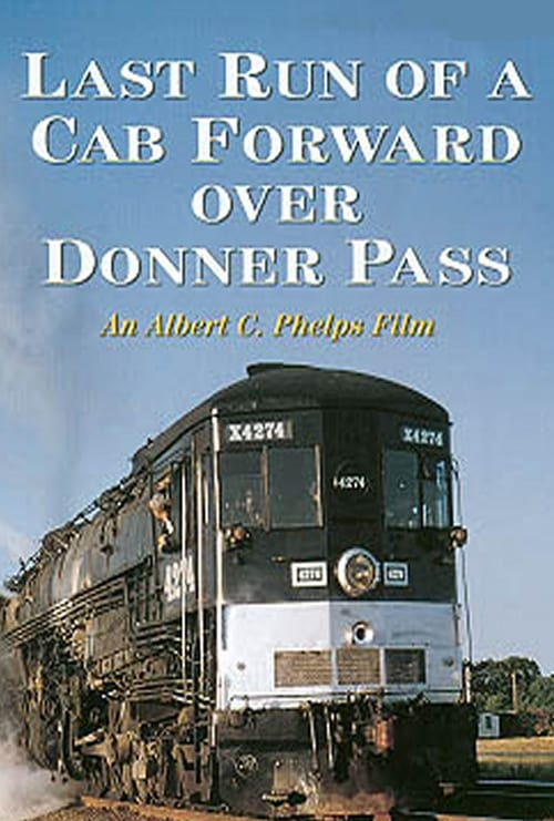 Last Run of a Cab Forward Over Donner Pass DVD (1969)