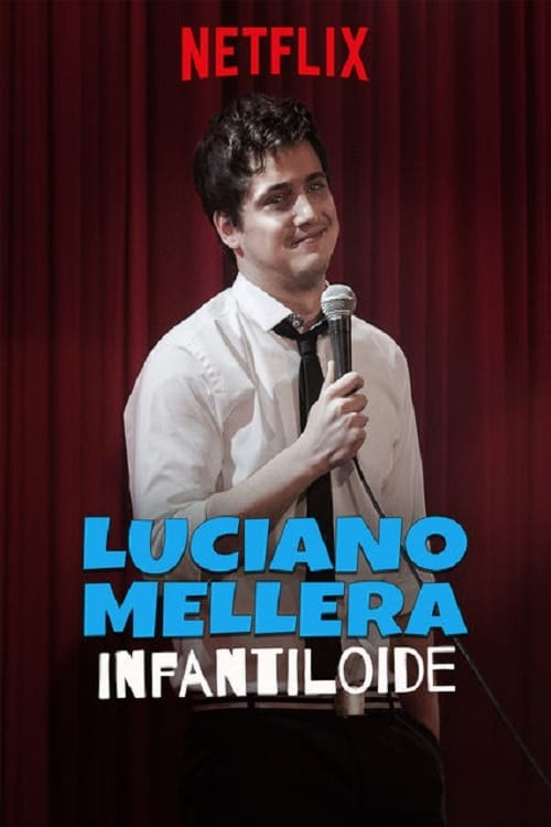 Watch streaming Luciano Mellera: Infantiloide
