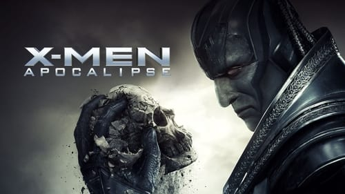 X-Men: Apocalypse - Only the strong will survive - Azwaad Movie Database