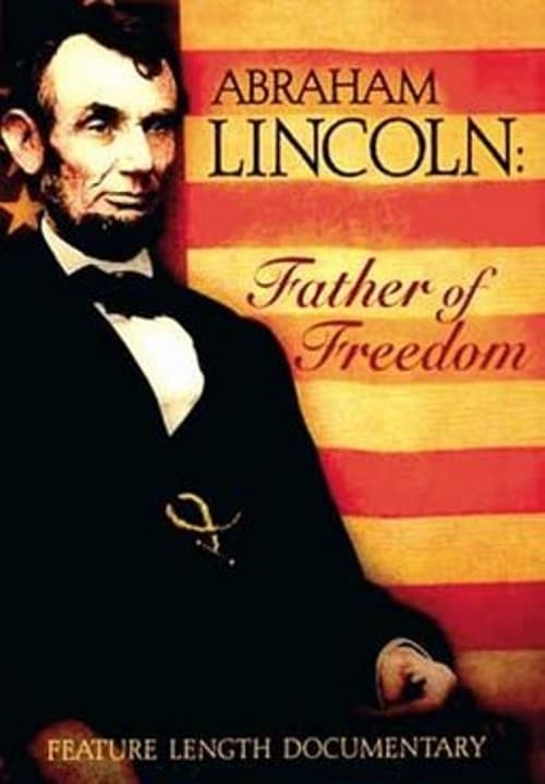 Abraham Lincoln - Father of Freedom (2014)