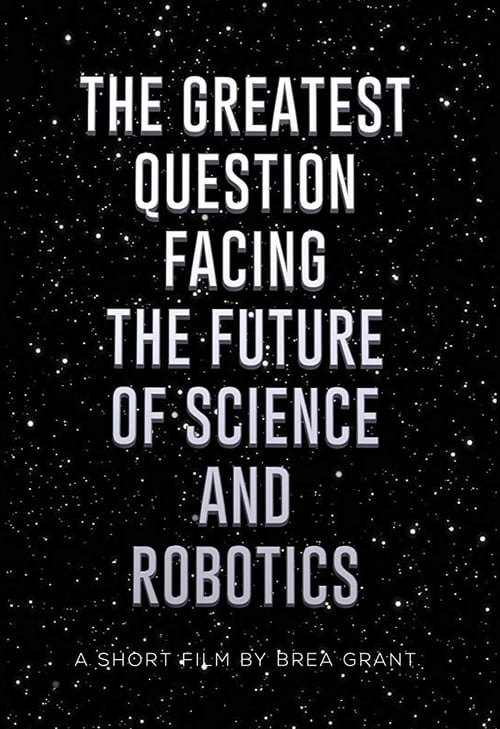 Film The Greatest Question Facing the Future of Science and Robotics En Bonne Qualité Hd