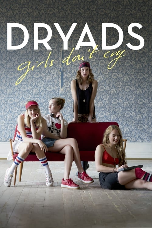 Dryads - Girls Don't Cry