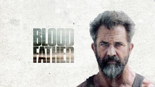 Кровный отец (2016)