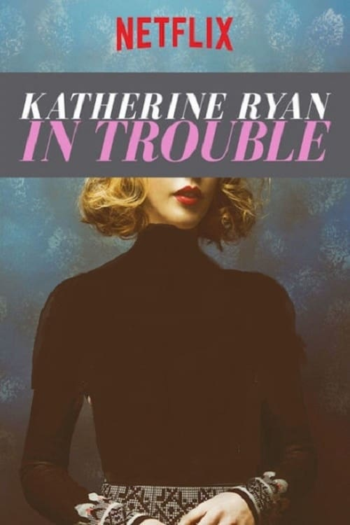 Image Katherine Ryan: In Trouble