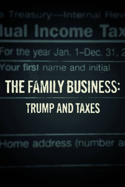 Assistir The Family Business: Trump and Taxes Em Português Online