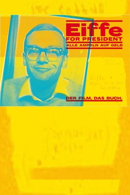 Mira La Película Eiffe for President - Alle Ampeln auf Gelb Doblada Por Completo