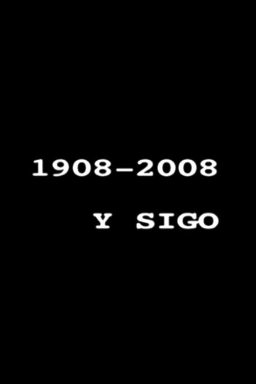 Regarde 1908-2008 y sigo En Bonne Qualité Hd 1080p