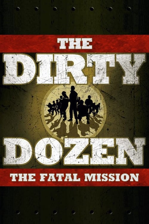 Largescale poster for The Dirty Dozen: The Fatal Mission