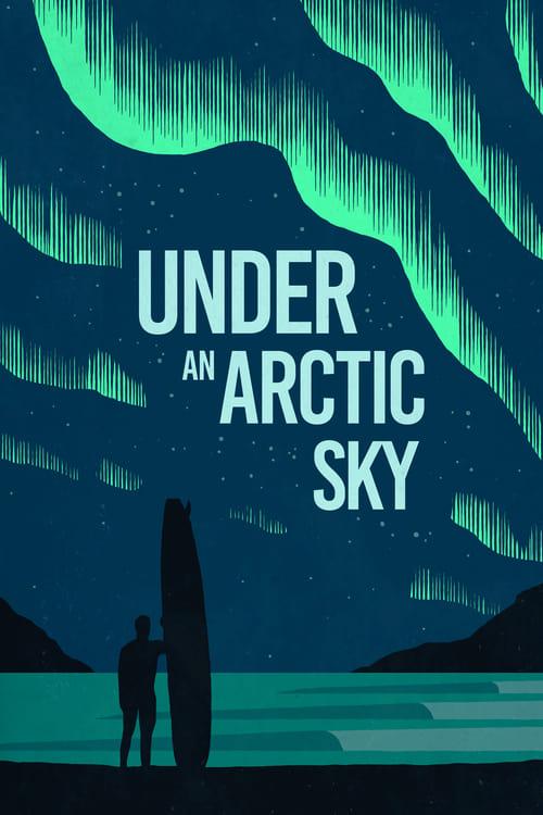 Under an Arctic Sky ( Arktik Göklerin Altında )
