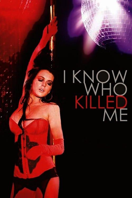 I Know Who Killed Me (2007)