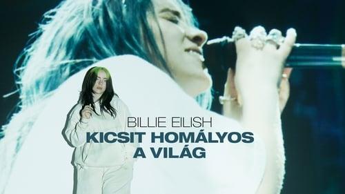 Billie Eilish: The World's a Little Blurry -  - Azwaad Movie Database