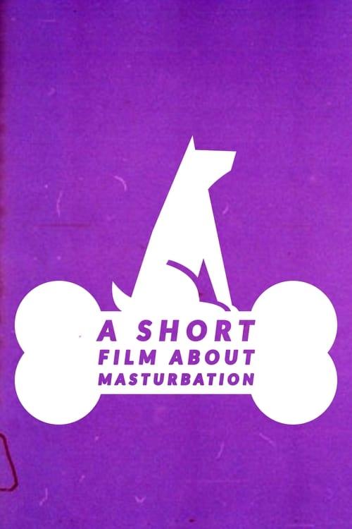 A Short Film About Masturbation