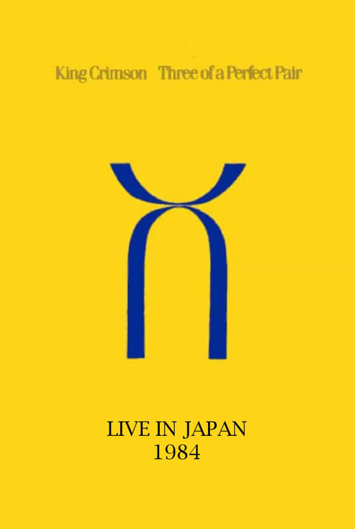 King Crimson: Three of a Perfect Pair Live in Japan