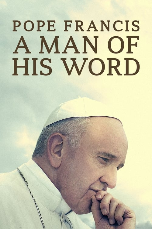 Pope Francis: A Man of His Word film en streaming