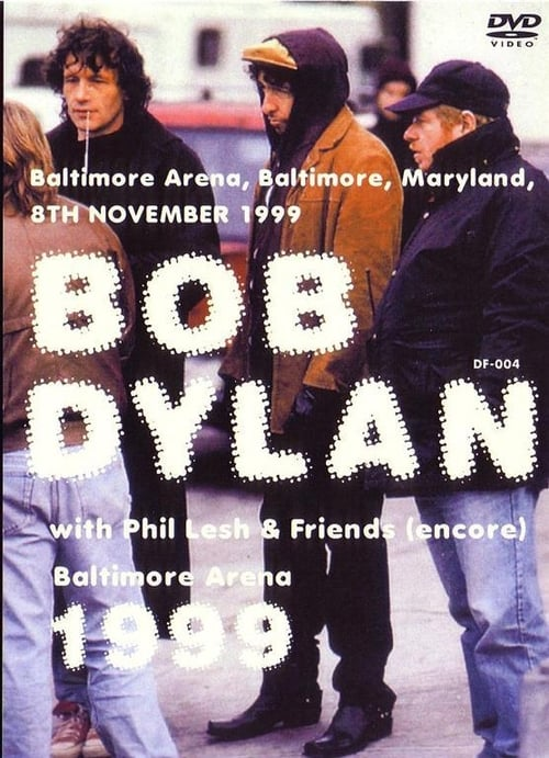 Bob Dylan & Phil Lesh & Friends – Baltimore Arena 1999 English Film Live Steaming