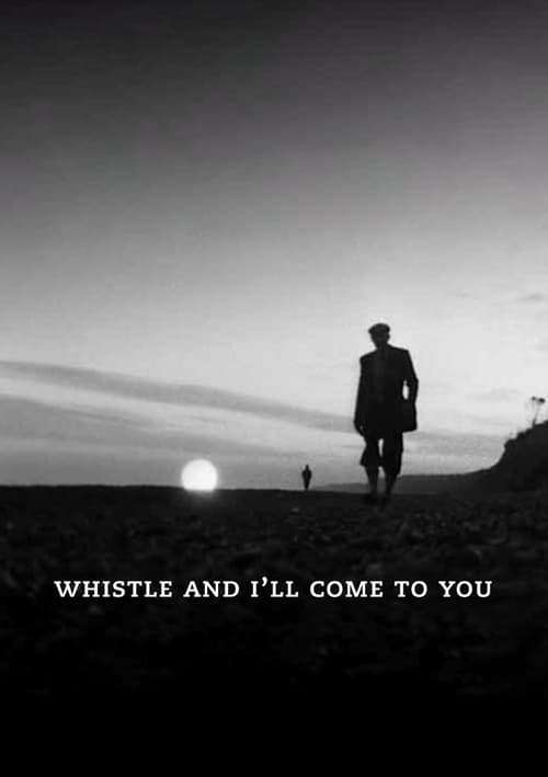 Filme Whistle and I'll Come to You Completo
